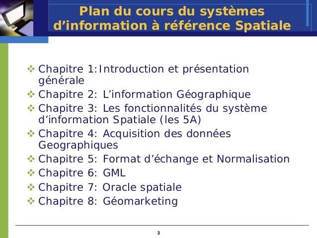 Plan du cours du systèmes  d'information à référence SpatialeChapitre 1:Introduction et présentationgénéraleChapitre 2: L'...