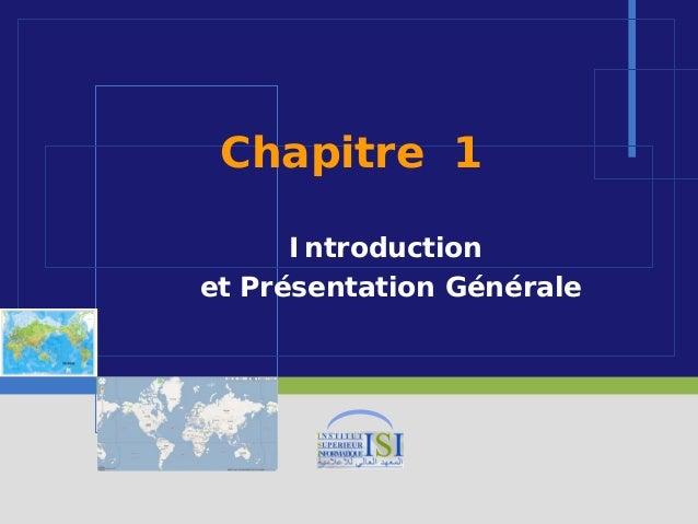 Chapitre 1      Introductionet Présentation Générale