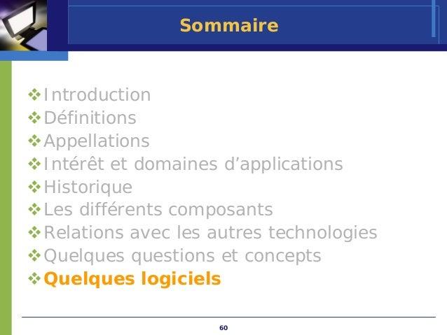 SommaireIntroductionDéfinitionsAppellationsIntérêt et domaines d'applicationsHistoriqueLes différents composantsRelations ...