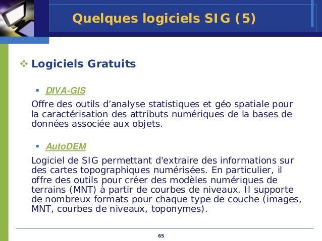 Quelques logiciels SIG (5)Logiciels Gratuits   DIVA-GISOffre des outils d'analyse statistiques et géo spatiale pourla cara...