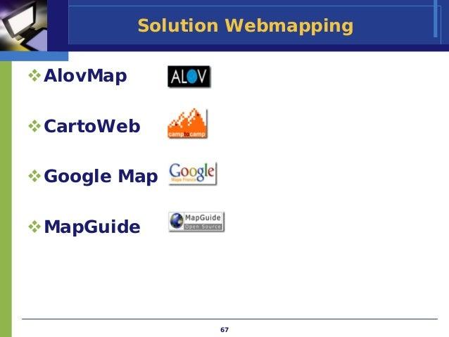 Solution WebmappingAlovMapCartoWebGoogle MapMapGuide                 67