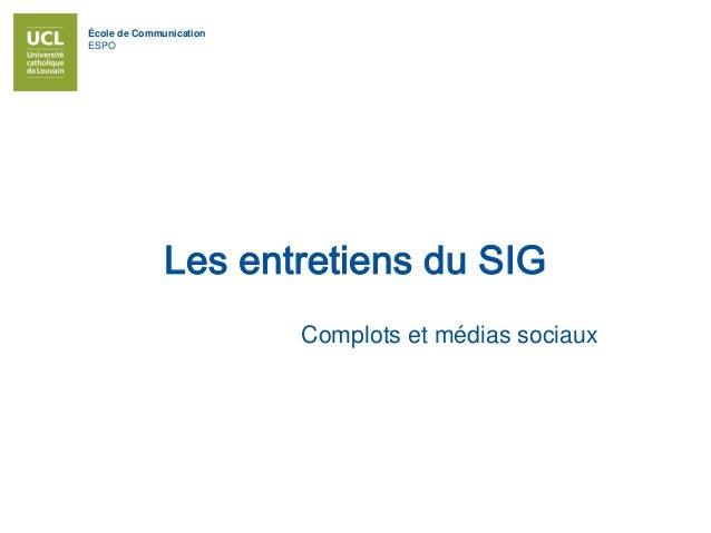 École de Communication ESPO Les entretiens du SIG Complots et médias sociaux
