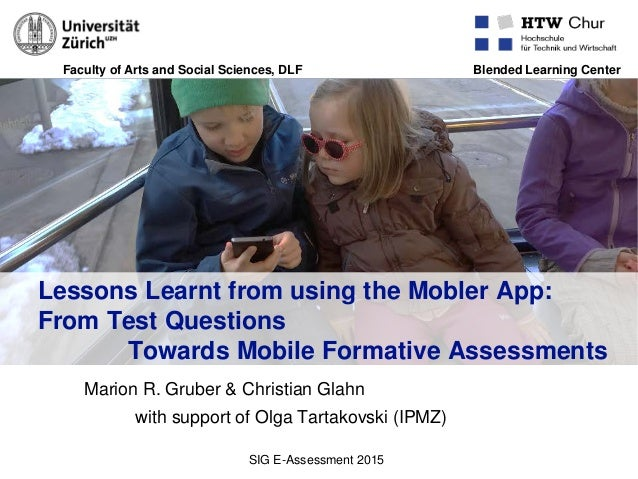 Faculty of Arts and Social Sciences, DLF Blended Learning Center Lessons Learnt from using the Mobler App: From Test Quest...