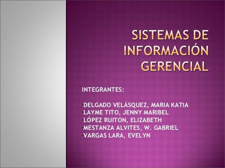 <ul><li>INTEGRANTES:  </li></ul><ul><li>DELGADO VELÁSQUEZ, MARIA KATIA </li></ul><ul><li>LAYME TITO, JENNY MARIBEL </li></...