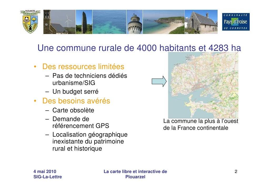 Une commune rurale de 4000 habitants et 4283 ha  • Des ressources limitées      – Pas de techniciens dédiés        urbanis...