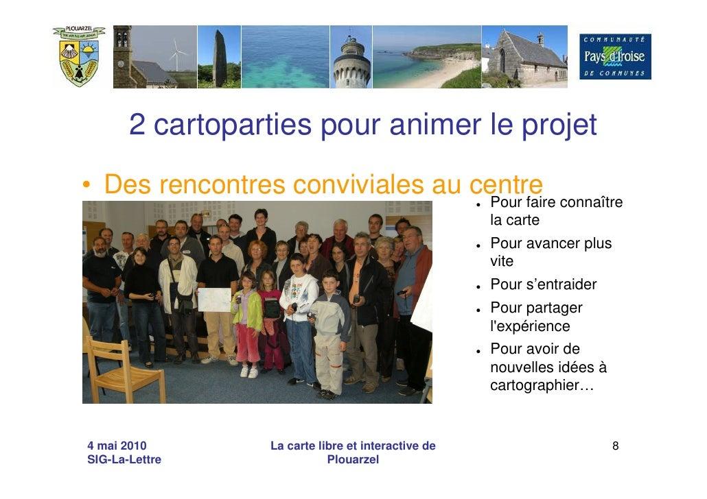 2 cartoparties pour animer le projet • Des rencontres conviviales au centre                                  Pour faire co...