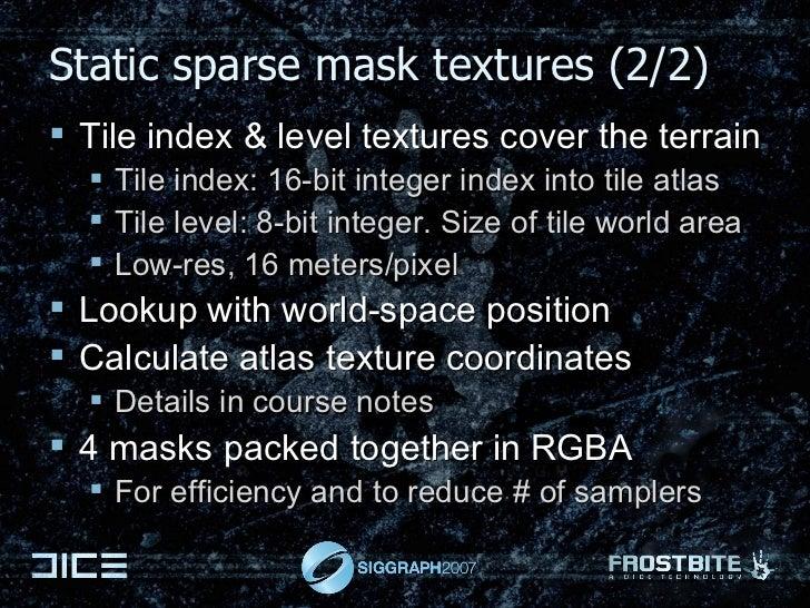 Static sparse mask textures (2/2) <ul><li>Tile index & level textures cover the terrain </li></ul><ul><ul><li>Tile index: ...