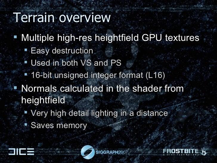 Terrain overview <ul><li>Multiple high-res heightfield GPU textures </li></ul><ul><ul><li>Easy destruction </li></ul></ul>...