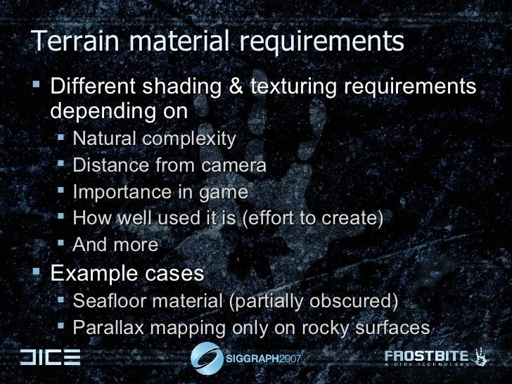 Terrain material requirements <ul><li>Different shading & texturing requirements depending on </li></ul><ul><ul><li>Natura...