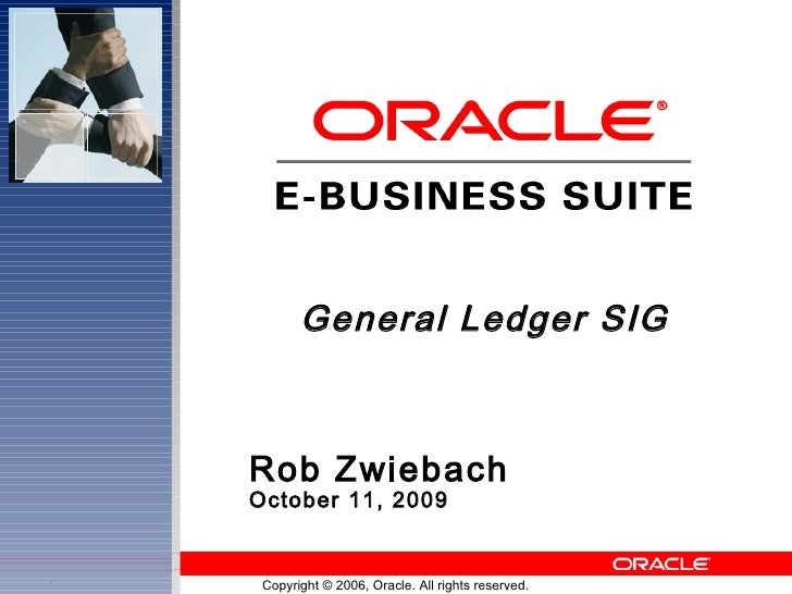General Ledger SIG Rob Zwiebach October 11, 2009