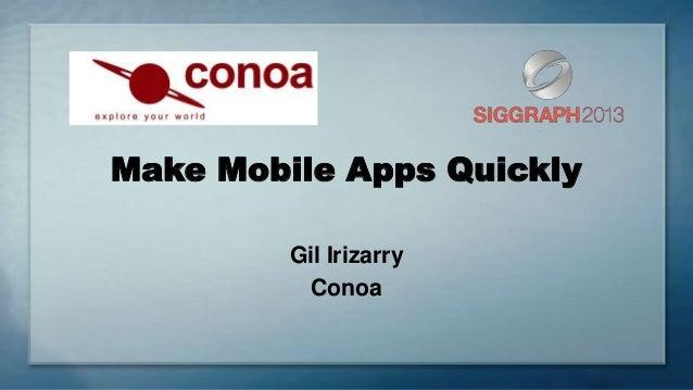 Make Mobile Apps Quickly Gil Irizarry Conoa