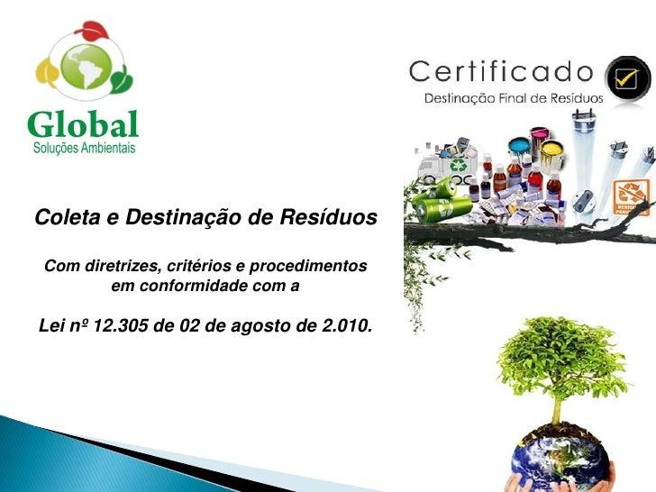 Coleta e Destinação de ResíduosCom diretrizes, critérios e procedimentos        em conformidade com aLei nº 12.305 de 02 d...