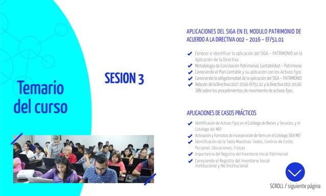 Temario del curso SESION3 Conocer e identificar la aplicación del SIGA – PATRIMONIO en la Aplicación de la Directiva Metodo...