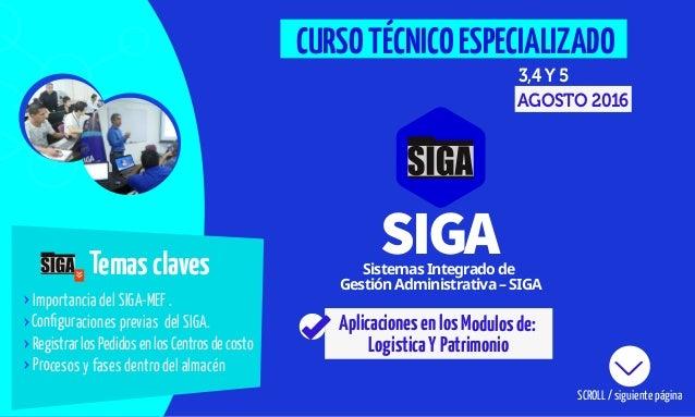AplicacionesenlosModulosde: LogisticaYPatrimonio Temasclaves Importancia del SIGA-MEF . Configuraciones previas del SIGA. R...