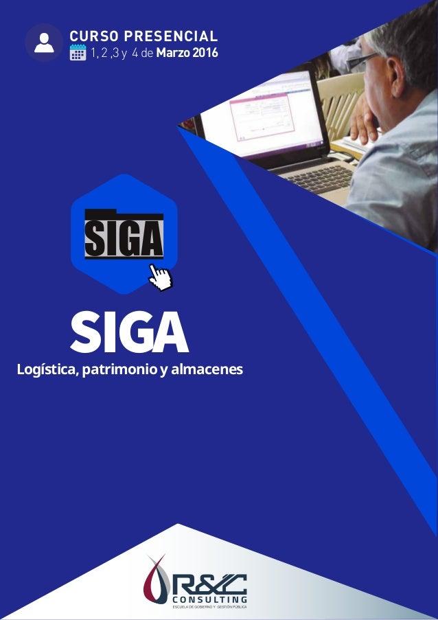 CURSO PRESENCIAL 1, 2 ,3 y 4 de Marzo2016 Logística, patrimonio y almacenes SIGA