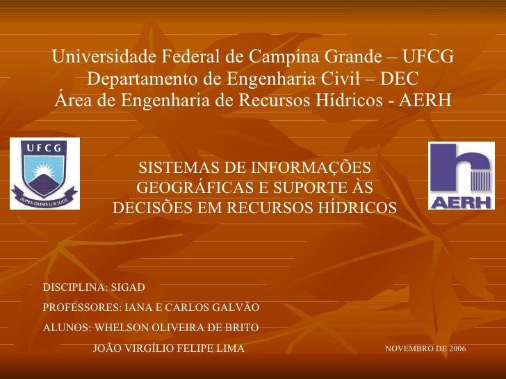Universidade Federal de Campina Grande – UFCG Departamento de Engenharia Civil – DEC Área de Engenharia de Recursos Hídric...