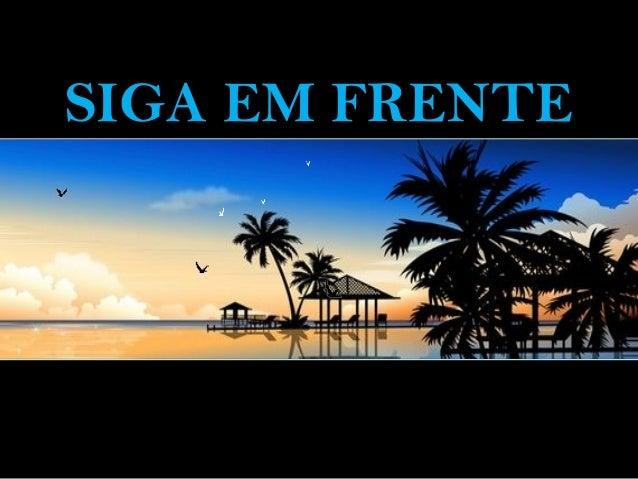 SIGA EM FRENTE