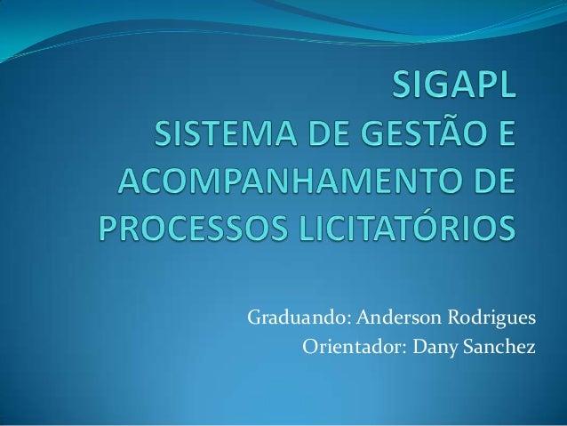 Graduando: Anderson Rodrigues Orientador: Dany Sanchez