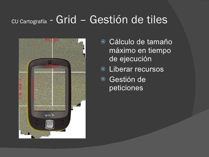 CU Cartografía   - Grid – Gestión de tiles                             Cálculo de tamaño                              máx...