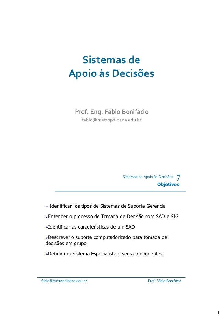 Sistemas de               Apoio às Decisões                   Prof. Eng. Fábio Bonifácio                       fabio@metro...