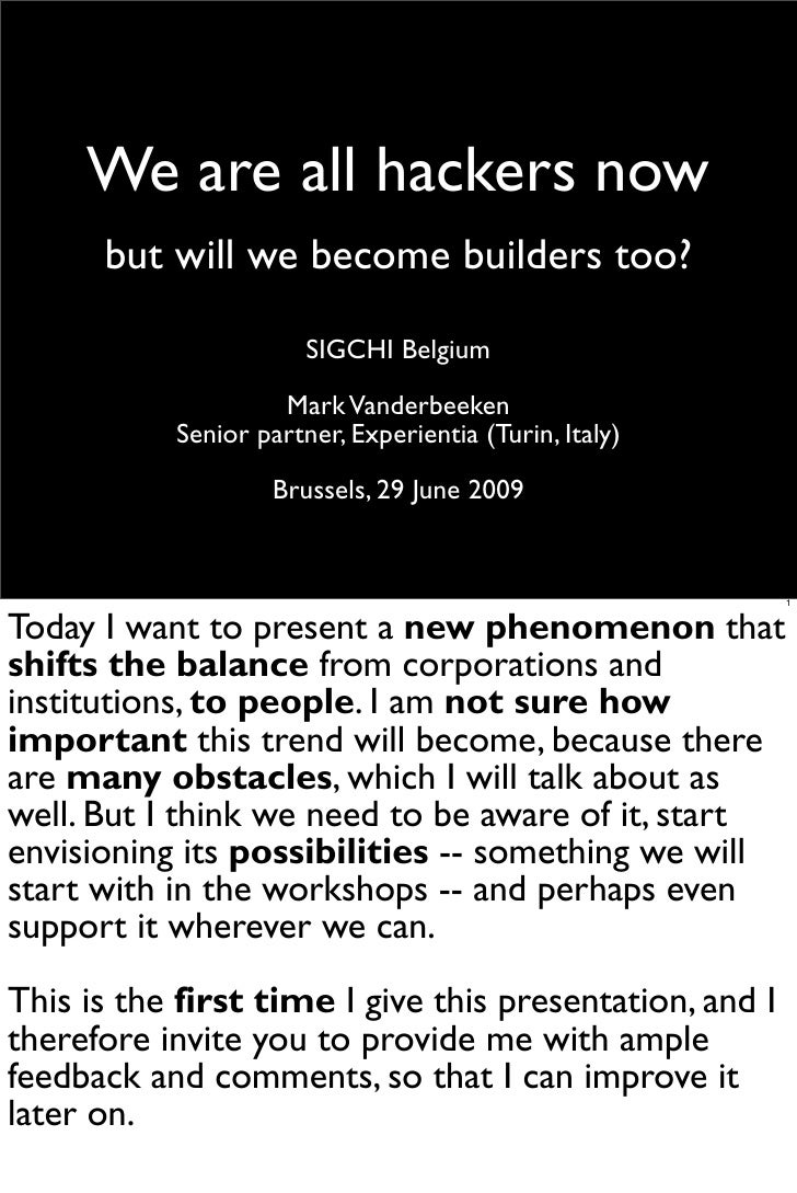 We are all hackers now       but will we become builders too?                         SIGCHI Belgium                      ...