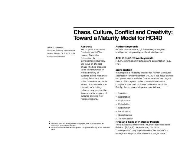 """Chaos, Culture, Conflict and Creativity: Toward a Maturity Model for HCI4D! ! Abstract We propose a tentative """"maturity mo..."""