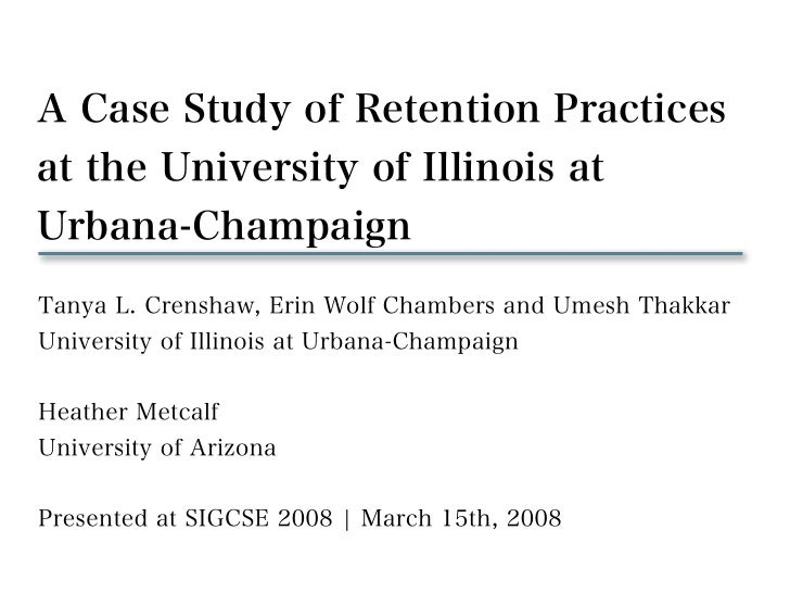 Hi. My name is Tanya.      This is the web version of the     presentation I gave at SIGCSE     2008 in Portland, Oregon. ...