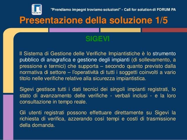 """""""Prendiamo impegni troviamo soluzioni"""" - Call for solution di FORUM PA SIGEVI Il Sistema di Gestione delle Verifiche Impia..."""