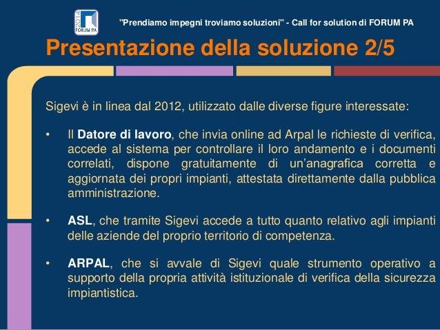 """""""Prendiamo impegni troviamo soluzioni"""" - Call for solution di FORUM PA Sigevi è in linea dal 2012, utilizzato dalle divers..."""