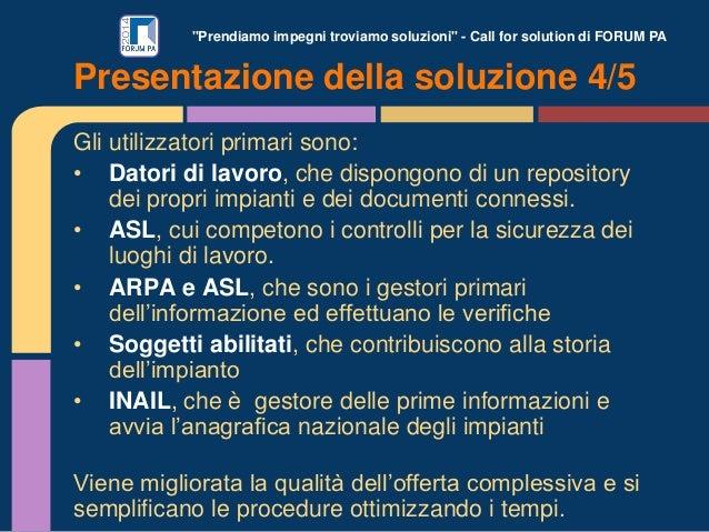 """""""Prendiamo impegni troviamo soluzioni"""" - Call for solution di FORUM PA Gli utilizzatori primari sono: • Datori di lavoro, ..."""