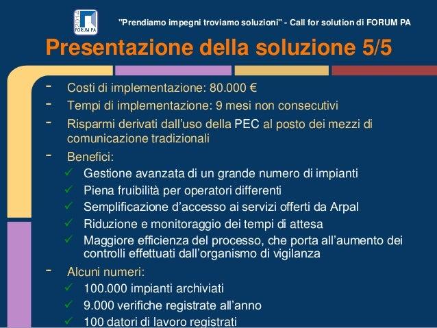 """""""Prendiamo impegni troviamo soluzioni"""" - Call for solution di FORUM PA - Costi di implementazione: 80.000 € - Tempi di imp..."""