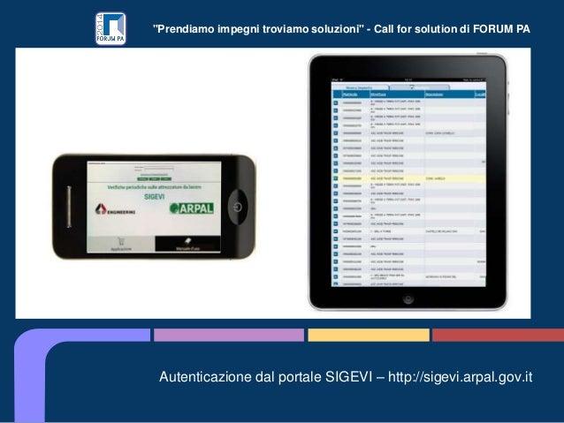 """""""Prendiamo impegni troviamo soluzioni"""" - Call for solution di FORUM PA Autenticazione dal portale SIGEVI – http://sigevi.a..."""