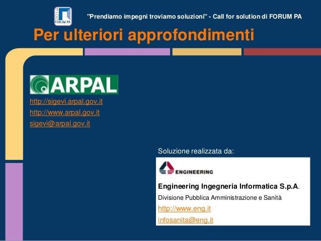 """""""Prendiamo impegni troviamo soluzioni"""" - Call for solution di FORUM PA http://sigevi.arpal.gov.it http://www.arpal.gov.it ..."""