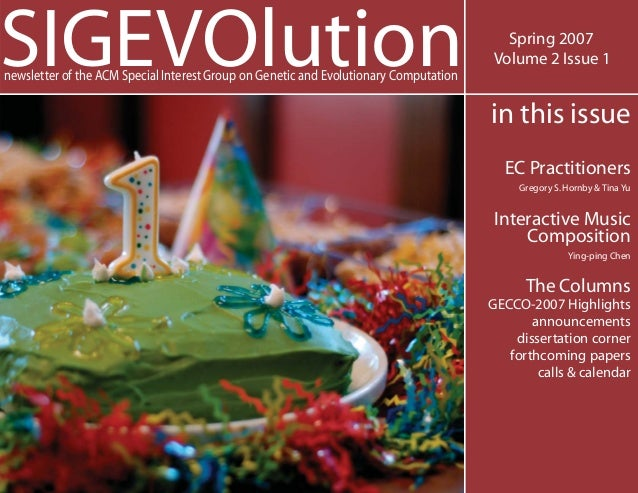 SIGEVOlutionnewsletter of the ACM Special Interest Group on Genetic and Evolutionary Computation Spring 2007 Volume 2 Issu...