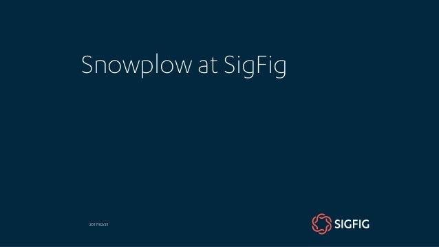 Snowplow at SigFig 2017/02/21