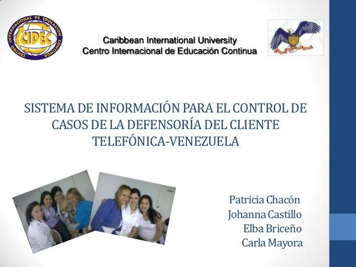 Caribbean International University        Centro Internacional de Educación ContinuaSISTEMA DE INFORMACIÓN PARA EL CONTROL...
