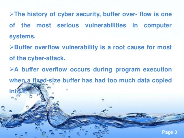 Page 3 The history of cyber security, buffer over- flow is one of the most serious vulnerabilities in computer systems. ...