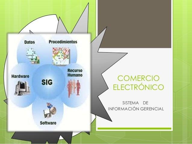 COMERCIO ELECTRÓNICO     SISTEMA DEINFORMACIÓN GERENCIAL