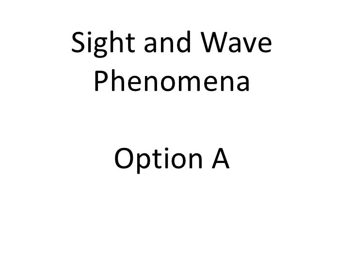 Sight and Wave  Phenomena  Option A