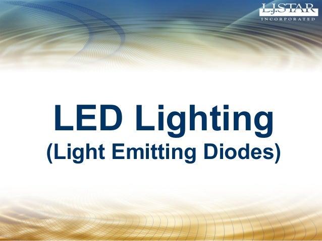 LED Lighting (Light Emitting Diodes)