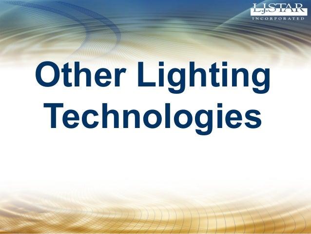 Other Lighting Technologies