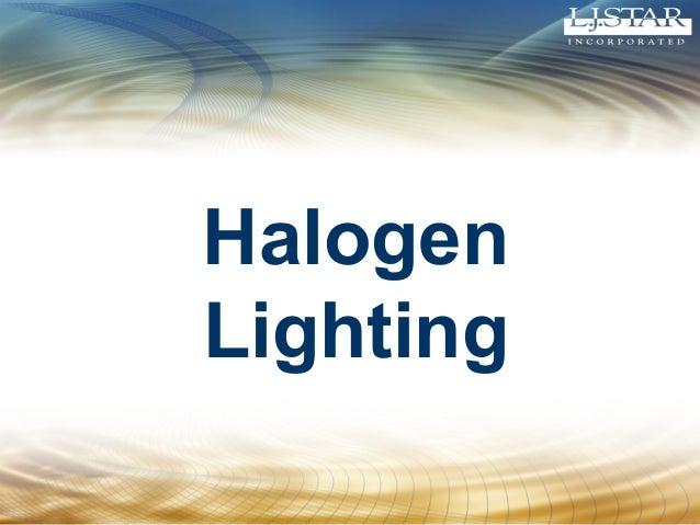 Halogen Lighting