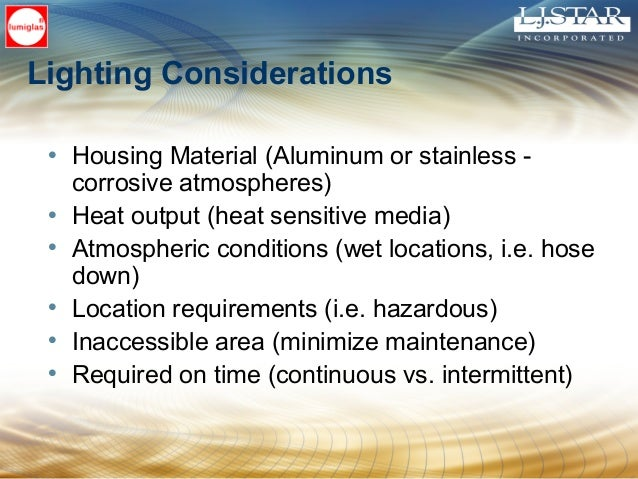 • Housing Material (Aluminum or stainless - corrosive atmospheres) • Heat output (heat sensitive media) • Atmospheric cond...