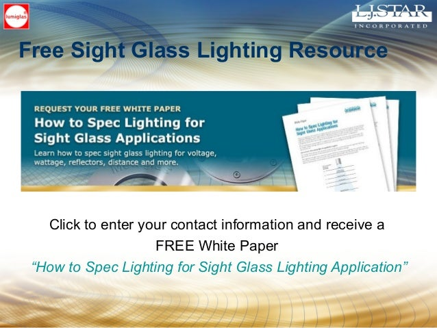 • For More Information • Visit L.J. Star Incorporated for more information on Site Glass Lighting L.J. Star Inc. • Contact...