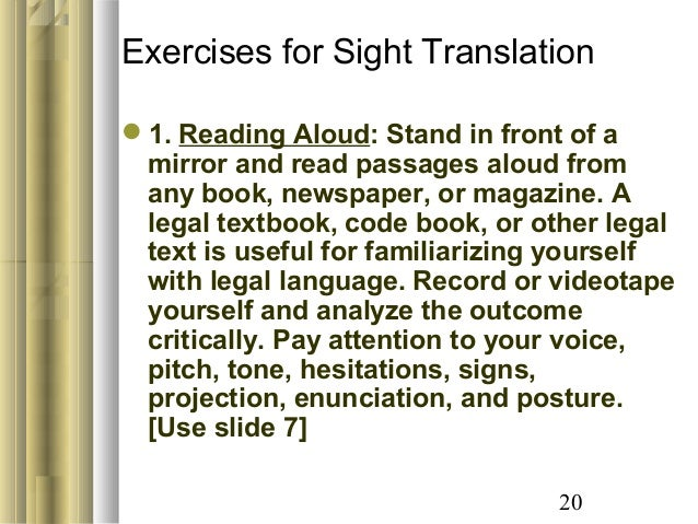 sight translation legal interpreting For example in court interpreting, nearly every interpreter works alone,  finally,  sight translation is the oral interpretation of a written text—for.
