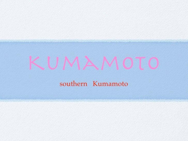 Kumamoto  southern Kumamoto