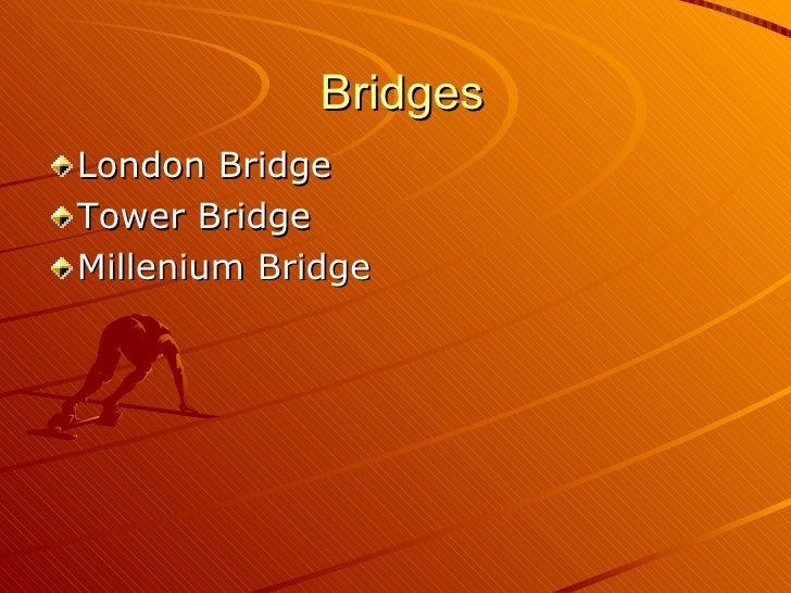Bridges London Bridge Tower Bridge Millenium Bridge