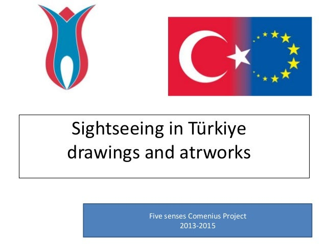 Sightseeing in Türkiye drawings and atrworks Five senses Comenius Project 2013-2015