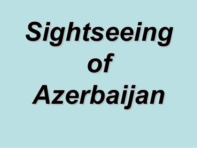 Sightseeing     ofAzerbaijan