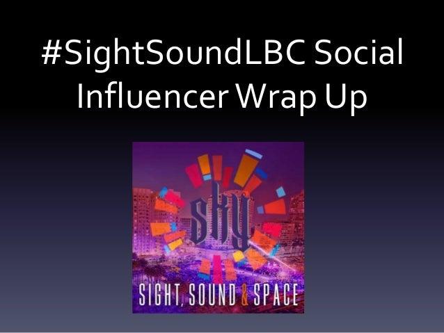 #SightSoundLBC Social Influencer Wrap Up
